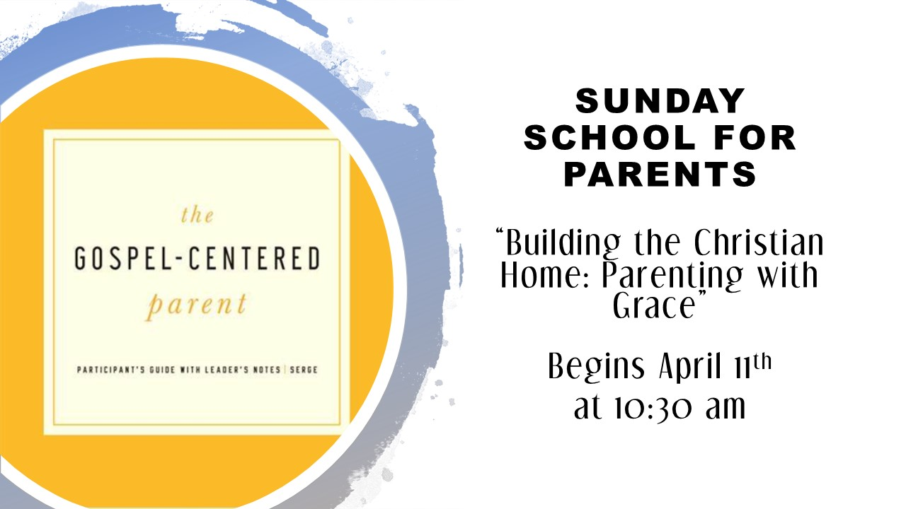 SUNDAY SCHOOL FOR PARENTS 4.2021.jpg